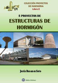 5 Proyectos De Estructuras De Hormigon - Jesus Rosanes Soto
