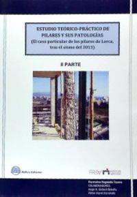 ESTUDIO TEORICO-PRACTICO DE PILARES Y SUS PATOLOGIAS II - EL CASO PARTICULAR DE LOS PILARES DE LORCA TRAS EL SEISMO DE 2011