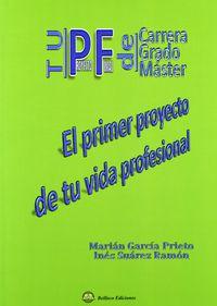 El primer proyecto de tu vida profesional - Marian  Garcia Prieto  /  Ines  Suarez Ramon