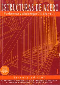 (3ª Ed. )  Estructuras De Acero 1 - Fundamentos Y Calculo Segun Cte, Eae Y Ec - Ramon  Arguelles Alvarez  /  [ET AL. ]