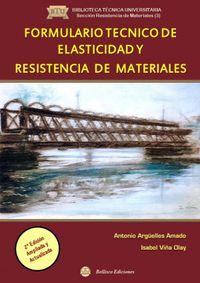 Formulario Tecnico De Elasticidasd Y Resistencia De Materiales - Antonio Arguelles Amado / Isabel Viña Olay