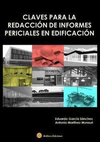 claves para la redaccion de informes periciales en edifiacion - Eduardo Garcia Sanchez / Antonio Martinez Munsuri