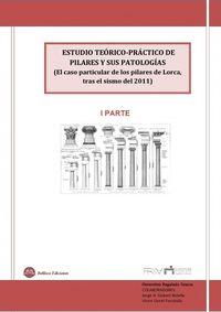 ESTUDIO TEORICO-PRACTICO DE PILARES Y SUS PATOLOGIAS - 1º PARTE - EL CASO PARTICULAR DE LOS PILARES DE LORCA TRAS EL SISMO DE 2011