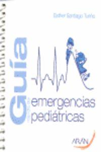 Guia Rapida De Emergencias Pediatricas - Esther Santiago Turiño / [ET AL. ]