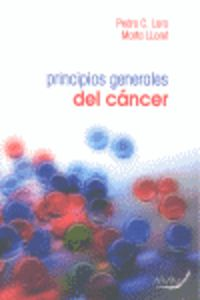 Principios Generales Del Cancer - Pedro C.  Lara  /  Marta  Lloret