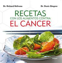 Recetas Con Los Alimentos Contra El Cancer - Richard  Beliveau  /  Denis  Gingras