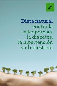 La Diabetes, La Hipertension dieta natural contra la osteoporosis - Aa. Vv.
