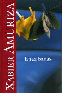 Enaz Banaz - Xabier Amuriza
