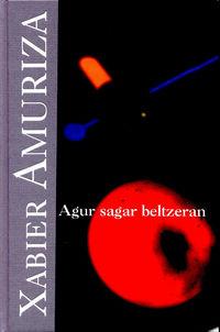 Agur Sagar Beltzeran - Xabier Amuriza