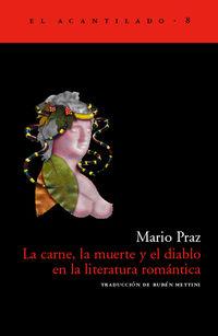 La Muerte Y El Diablo En La Literatura Romantica, La carne - Mario Praz
