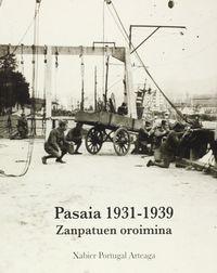 Pasaia 1931-1939 Zanpatuen Oroimena = La Memoria De Los Vencidos - Xabier Portugal De Arteaga