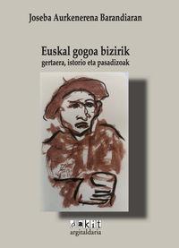 euskal gogoa bizirik - gertaera, istorio eta pasadizoak - Joseba Aurkenerena Barandiaran / Lander Zurutuza (il. )