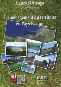 AMENAGEMENT DU TERRITOIRE EN PAYS BASQUE, L'