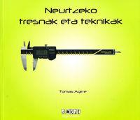 NEURTZEKO TRESNAK ETA TEKNIKAK