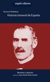Historia General De España - Discurso Preliminar - Modesto Lafuente Y Zamalloa