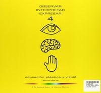 Eso 4 - Plastica - Observar, Interpretar, Expresar - Aa. Vv.