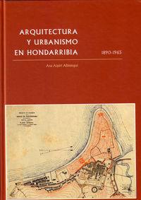 ARQUITECTURA Y URBANISMO EN HONDARRIBIA 1890-1965
