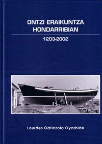 Ontzi Eraikuntza Hondarribian (1203-2002) - Lourdes Odriozola Oyarbide