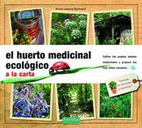 El huerto medicinal ecologico a la carta - Annie-Jeanne Bertrand