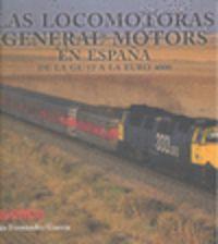 LOCOMOTORAS GENERAL MOTORS EN ESPAÑA - DE LA GL-12 A LA EURO400
