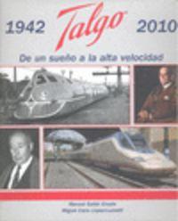 TALGO (1942-2010) - DE UN SUEÑO A LA ALTA VELOCIDAD