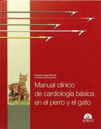 Manual Clinico De Cardiologia Basica En El Perro Y El Gato - Enrique  Ynaraja Ramirez  /  J. Alberto  Montoya Alonso