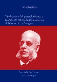 Vindicacion Del General Maroto Y Manifiesto Razonado De Las Causas - Antonio Pirala Y Criado