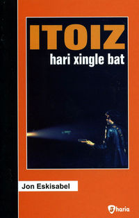 Itoiz - Hari Xingle Bat - Jon Eskisabel