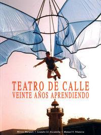 TEATRO DE CALLE - VEINTE AÑOS APRENDIENDO