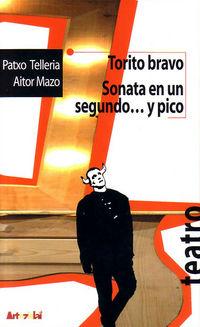 torito bravo / sonata en un segundo... y pico - Patxo Telleria / Aitor Mazo