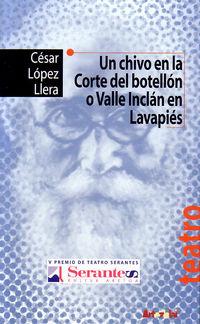 Un chivo en la corte del botellon o valle-inclan en lavapies - Cesar Lopez Llera