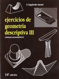 EJERCICIOS DE GEOMETRIA DESCRIPTIVA III ( SISTEMA AXONOMETRICO)