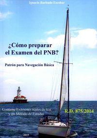 ¿COMO PREPARAR EL EXAMEN DEL PNB? - PATRON PARA NAVEGACION BASICA