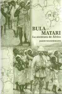 BULA MATARI - AVENTURA DE AFRICA