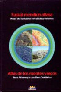 EUSKAL MENDIEN ATLASA = ATLAS DE LOS MONTES VASCOS