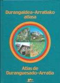 ATLAS DE DURANGUESADO-ARRATIA = DURANGALDEA-ARRATIAKO ATLASA