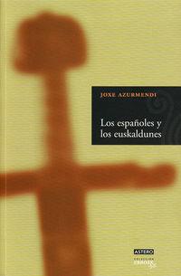 Los españoles y los euskaldunes - Joxe Azurmendi