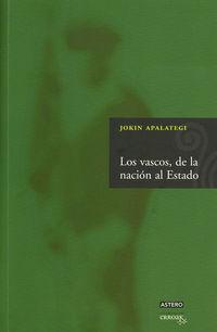 Vascos, Los - De La Nacion Al Estado - Jokin Apalategi