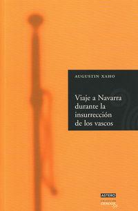 Viaje A Navarra Durante La Insurreccion De Los Vascos - Augustin Xaho