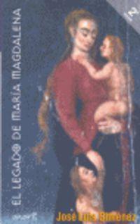 El legado de maria magdalena - Jose Luis Gimenez Rodriguez
