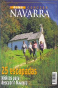 25 ESCAPADAS BASICAS PARA DESCUBRIR NAVARRA