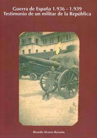 Guerra De España 1936-1939 - Ricardo Alvarez Royuela