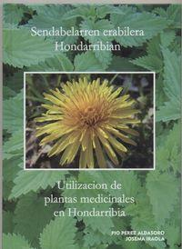 SENDABELARREN ERABILERA HONDARRIBIAN / UTILIZACION DE PLANTAS. ..