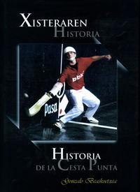 Xisteraren Historia = Historia De La Cesta Punta - Gonzalo Beaskoetxea