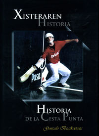 XISTERAREN HISTORIA = HISTORIA DE LA CESTA PUNTA