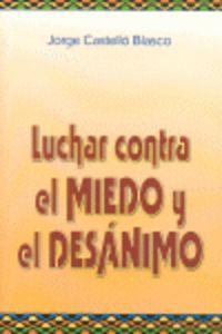 LUCHAR CONTRA EL MIEDO Y EL DESANIMO