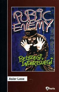 Public Enemy - Beltzegi, Indartsuegi - Asier Leoz