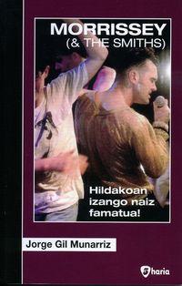 Morrissey & The Smiths - Hildakoan Izango Naiz Famatua! - Jorge Gil Munarriz