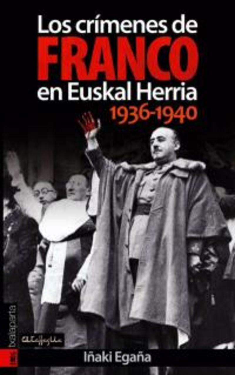 LOS CRIMENES DE FRANCO EN EUSKAL HERRIA 1936-1940