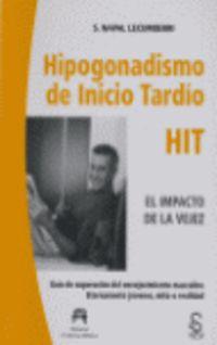 Hipogonadismo De Inicio Tardio (hit) , El Impacto De La Vejez - Saturnino Napal Lecumberri